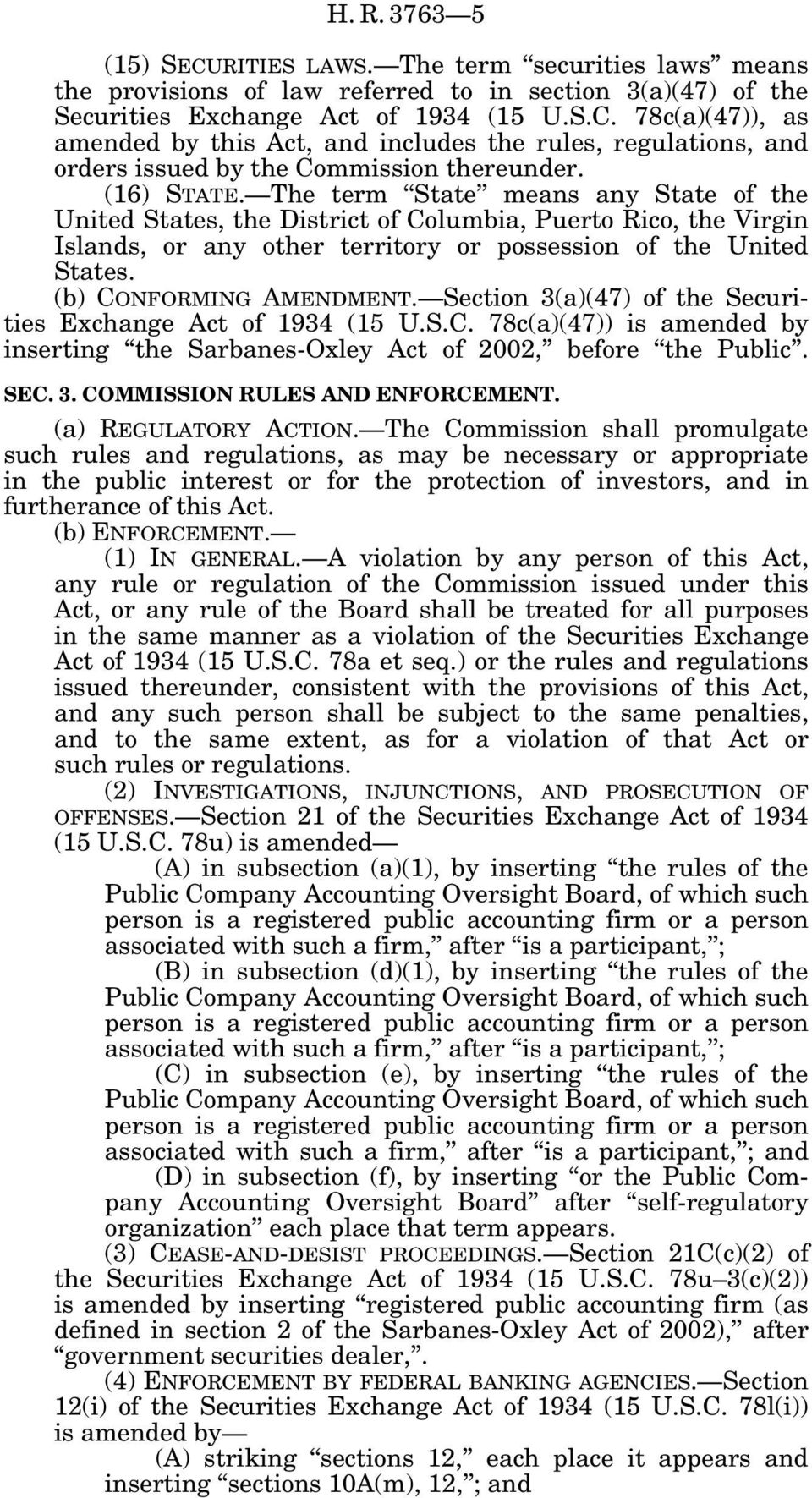 (b) CONFORMING AMENDMENT. Section 3(a)(47) of the Securities Exchange Act of 1934 (15 U.S.C. 78c(a)(47)) is amended by inserting the Sarbanes-Oxley Act of 2002, before the Public. SEC. 3. COMMISSION RULES AND ENFORCEMENT.