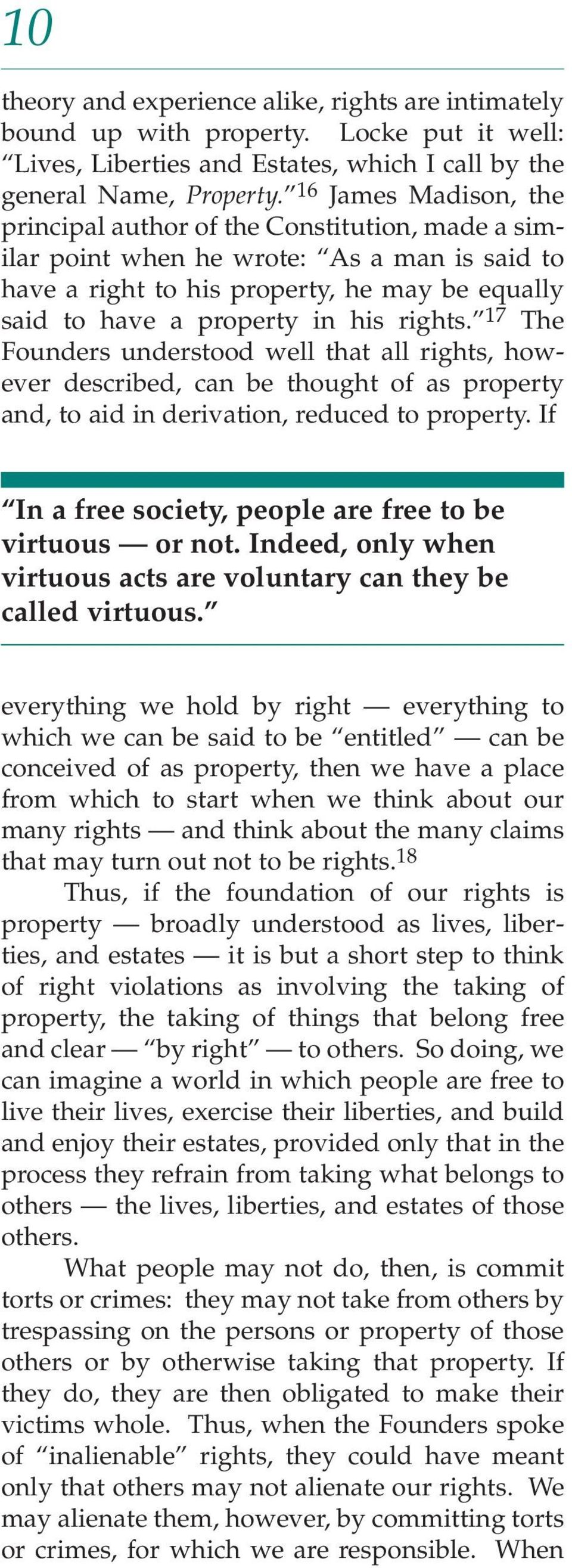 rights. 17 The Founders understood well that all rights, however described, can be thought of as property and, to aid in derivation, reduced to property.