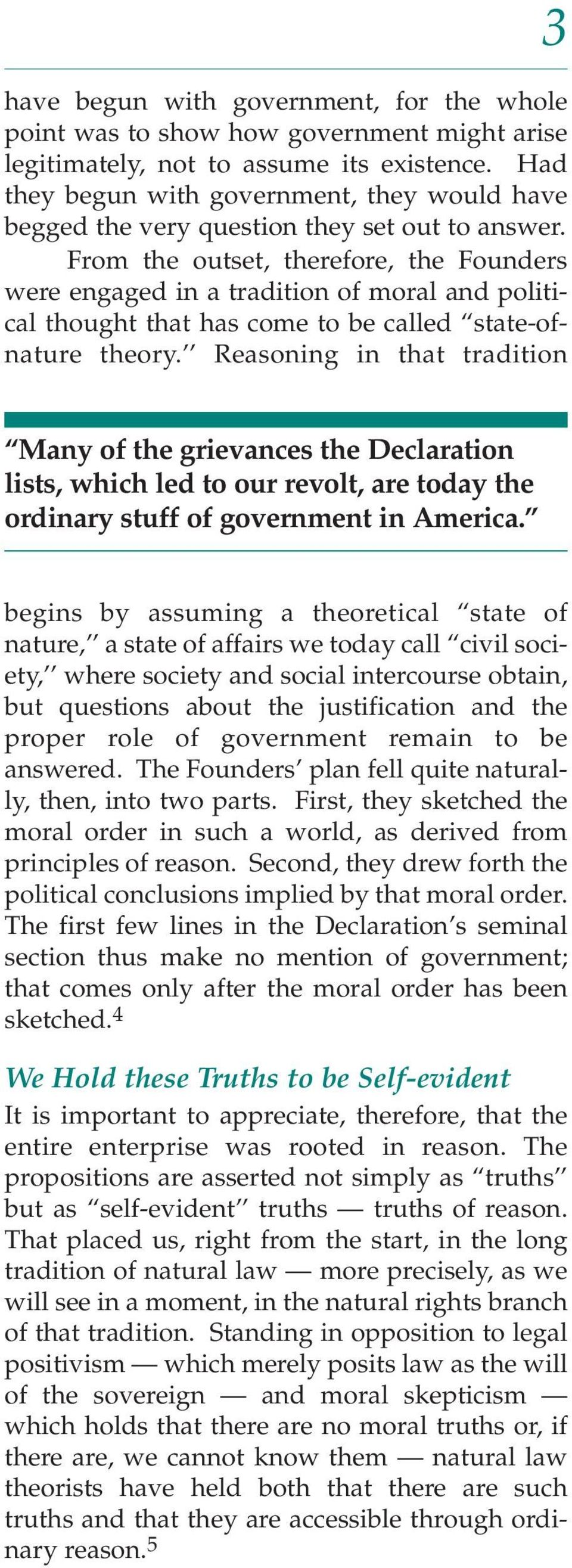 From the outset, therefore, the Founders were engaged in a tradition of moral and political thought that has come to be called state-ofnature theory.