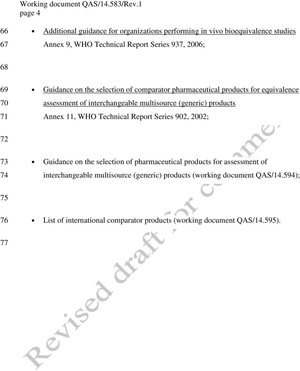 products Annex 11, WHO Technical Report Series 902, 2002; 72 73 74 Guidance on the selection of pharmaceutical products for assessment of