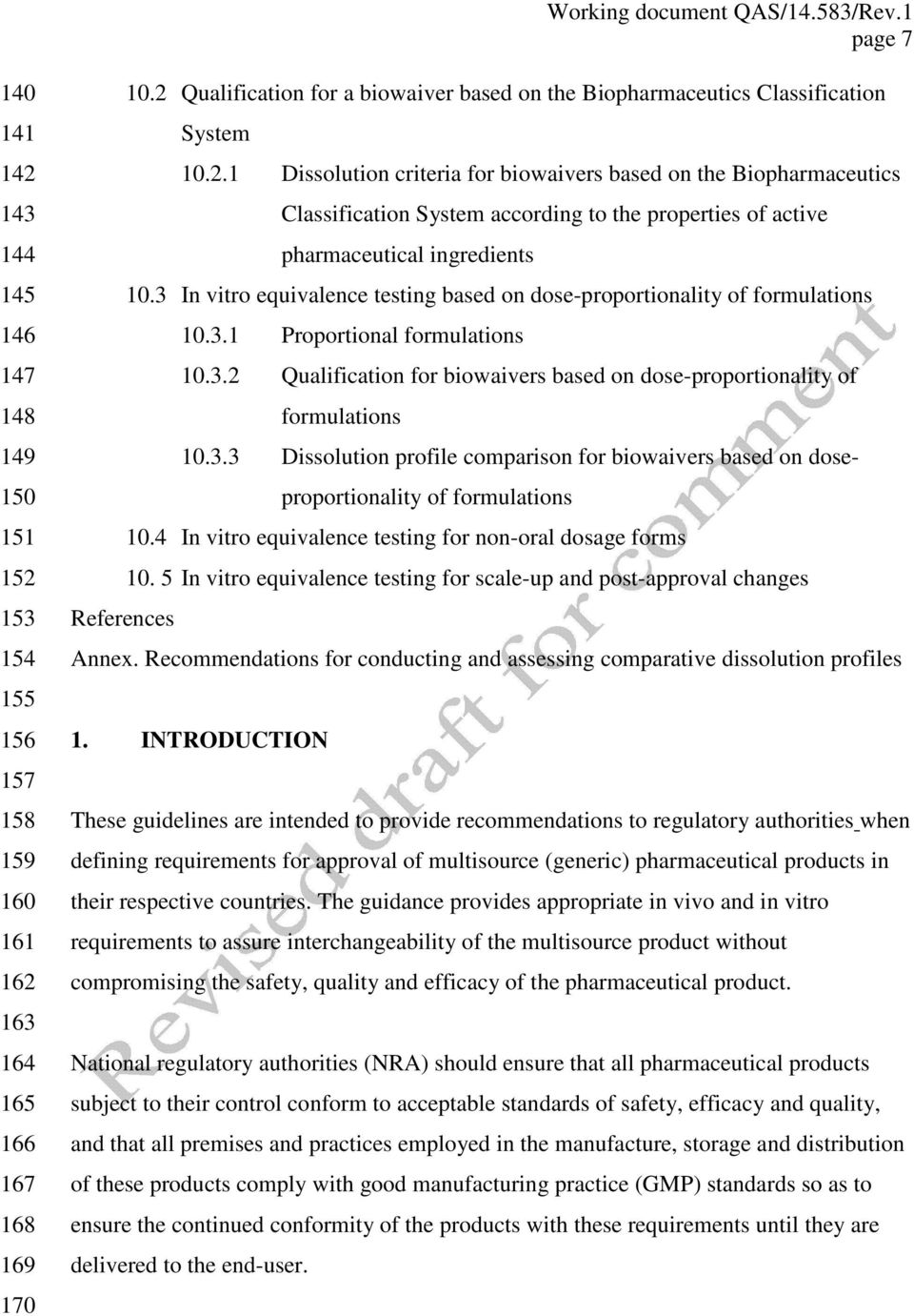 3 In vitro equivalence testing based on dose-proportionality of formulations 10.3.1 Proportional formulations 10.3.2 Qualification for biowaivers based on dose-proportionality of formulations 10.3.3 Dissolution profile comparison for biowaivers based on doseproportionality of formulations 10.
