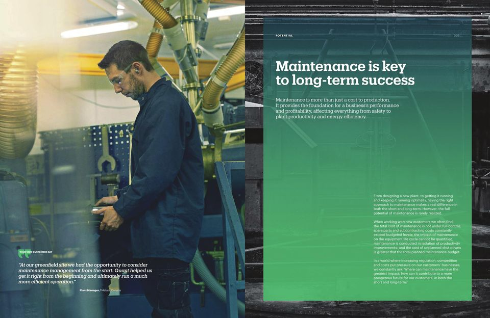 From designing a new plant, to getting it running and keeping it running optimally, having the right approach to maintenance makes a real difference in both the short and long-term.