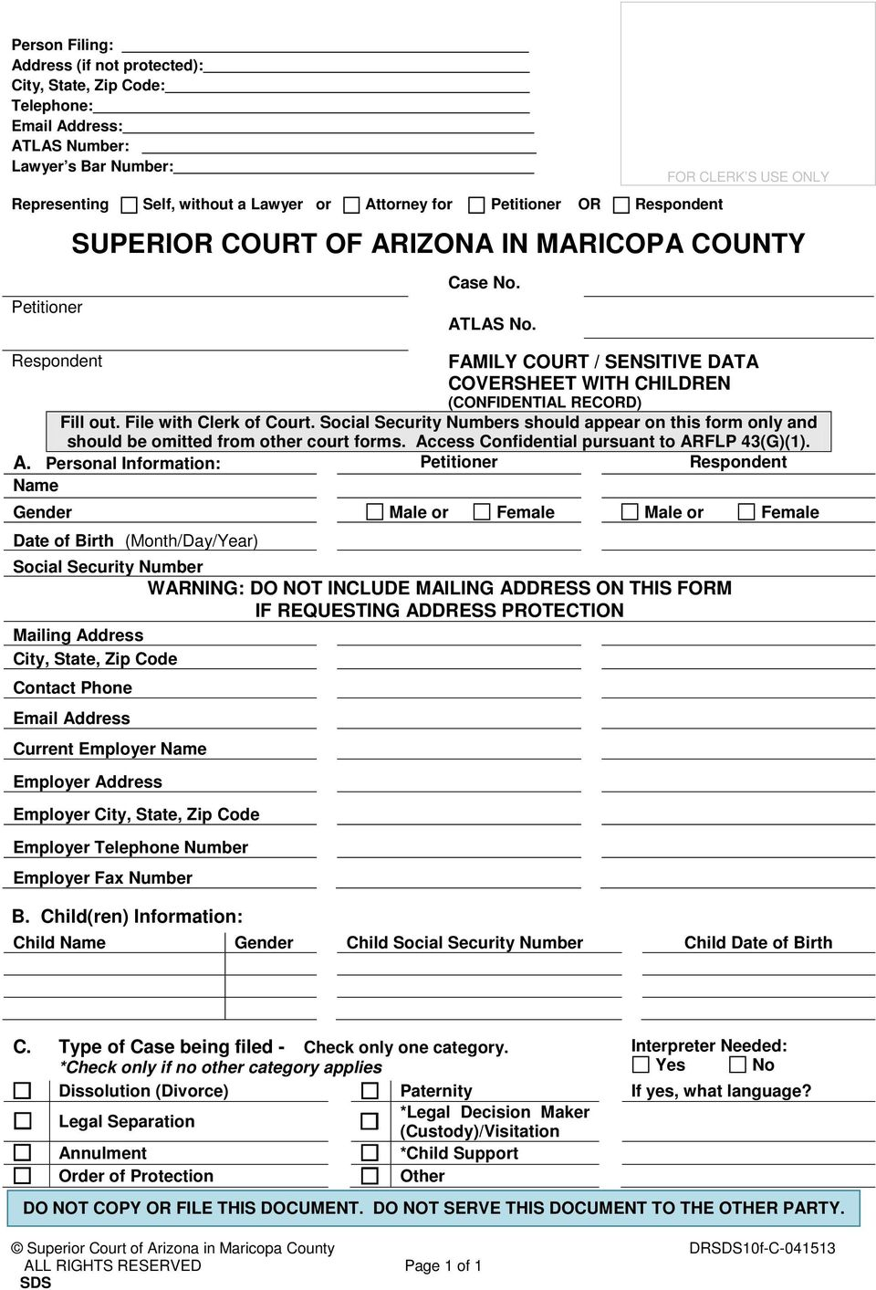 File with Clerk of Court. Social Security Numbers should appear on this form only and should be omitted from other court forms. Ac