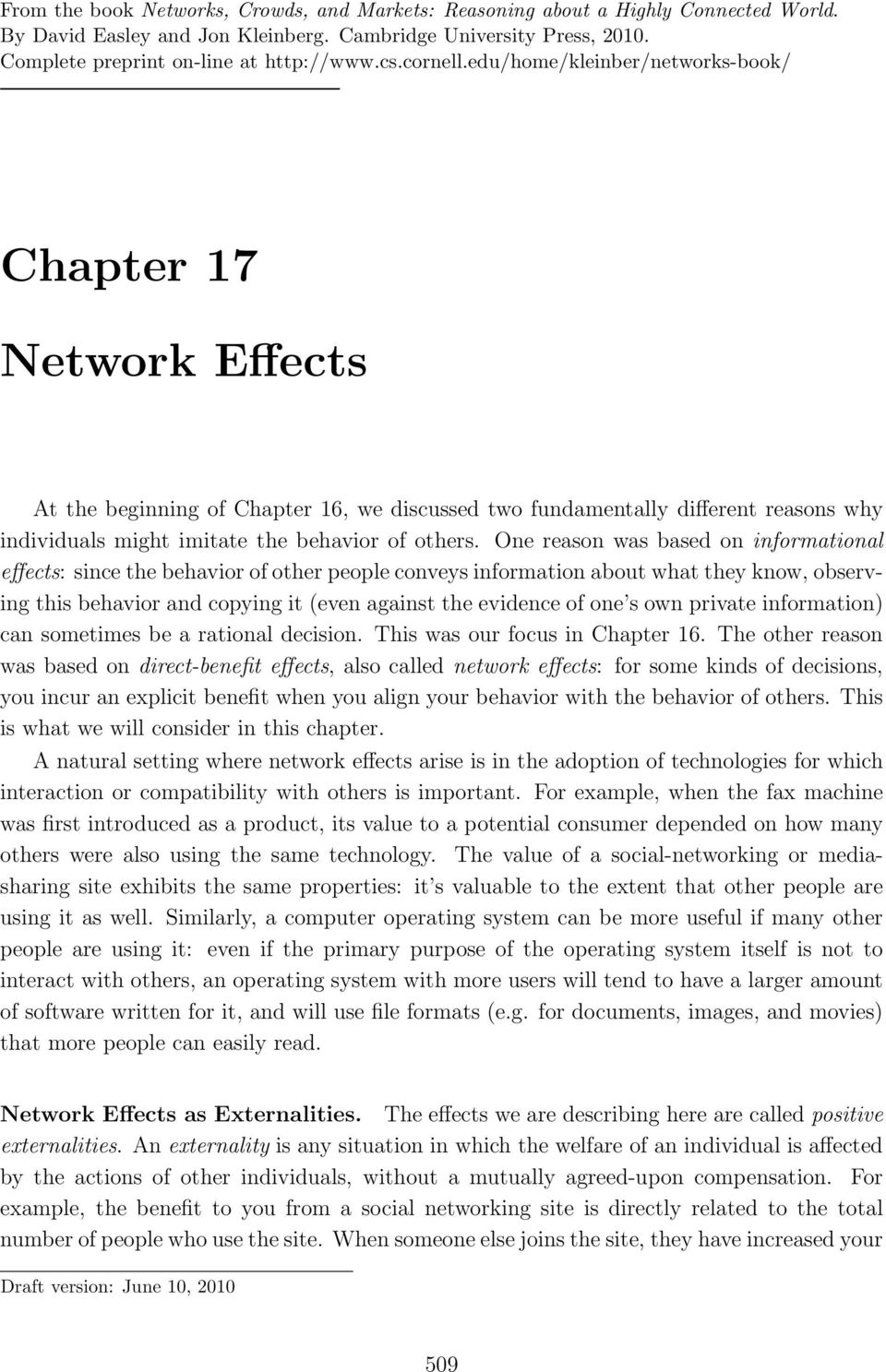 edu/home/kleinber/networks-book/ Chapter 17 Network Effects At the beginning of Chapter 16, we discussed two fundamentally different reasons why individuals might imitate the behavior of others.