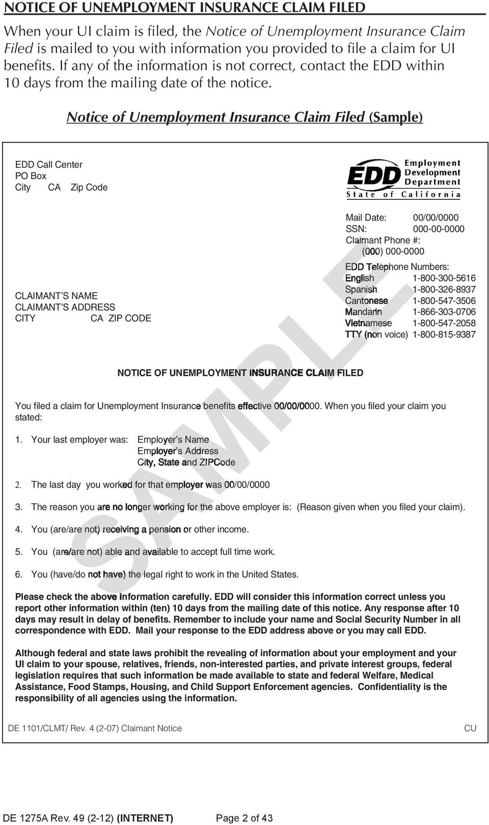 Notice of Unemployment Insurance Claim Filed (Sample) EDD Call Center PO Box City CA Zip Code CLAIMANT S NAME CLAIMANT S ADDRESS CITY CA ZIP CODE NOTICE OF UNEMPLOYMENT ENT INSURANCE CLAIM FILED Mail