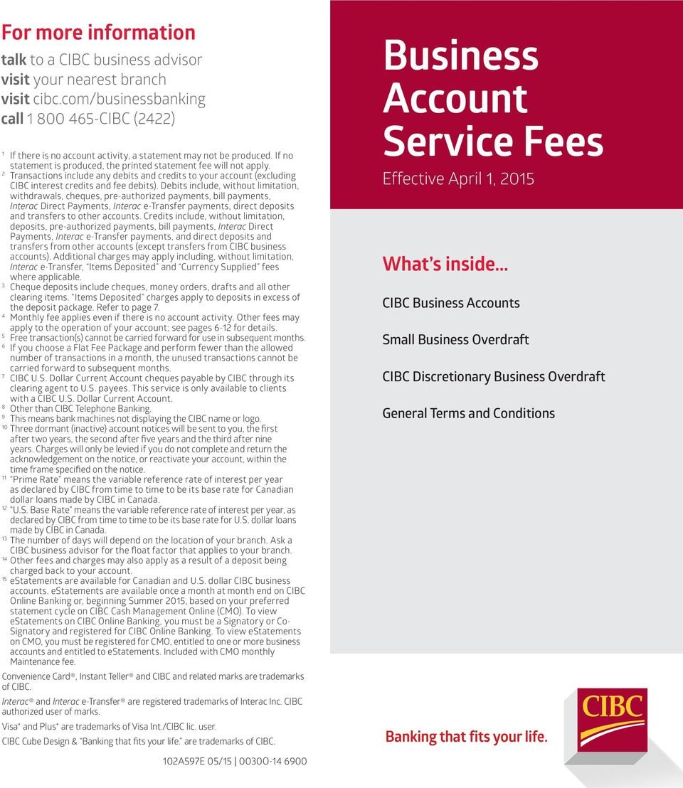 2 Transactions include any debits and credits to your account (excluding CIBC interest credits and fee debits).
