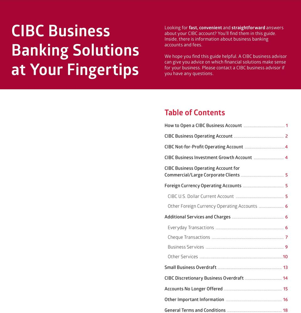 A CIBC business advisor can give you advice on which financial solutions make sense for your business. Please contact a CIBC business advisor if you have any questions.