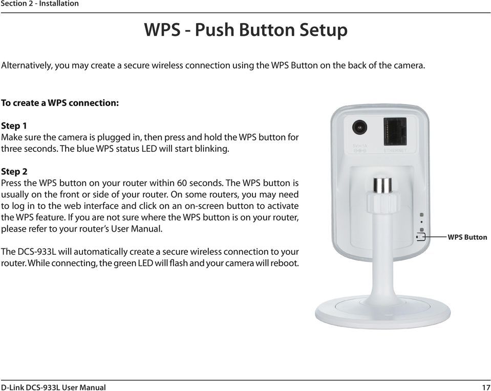 Step 2 Press the WPS button on your router within 60 seconds. The WPS button is usually on the front or side of your router.