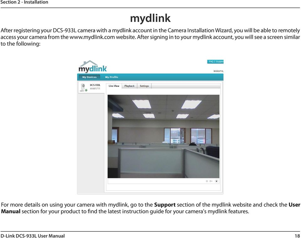 After signing in to your mydlink account, you will see a screen similar to the following: For more details on using your camera with