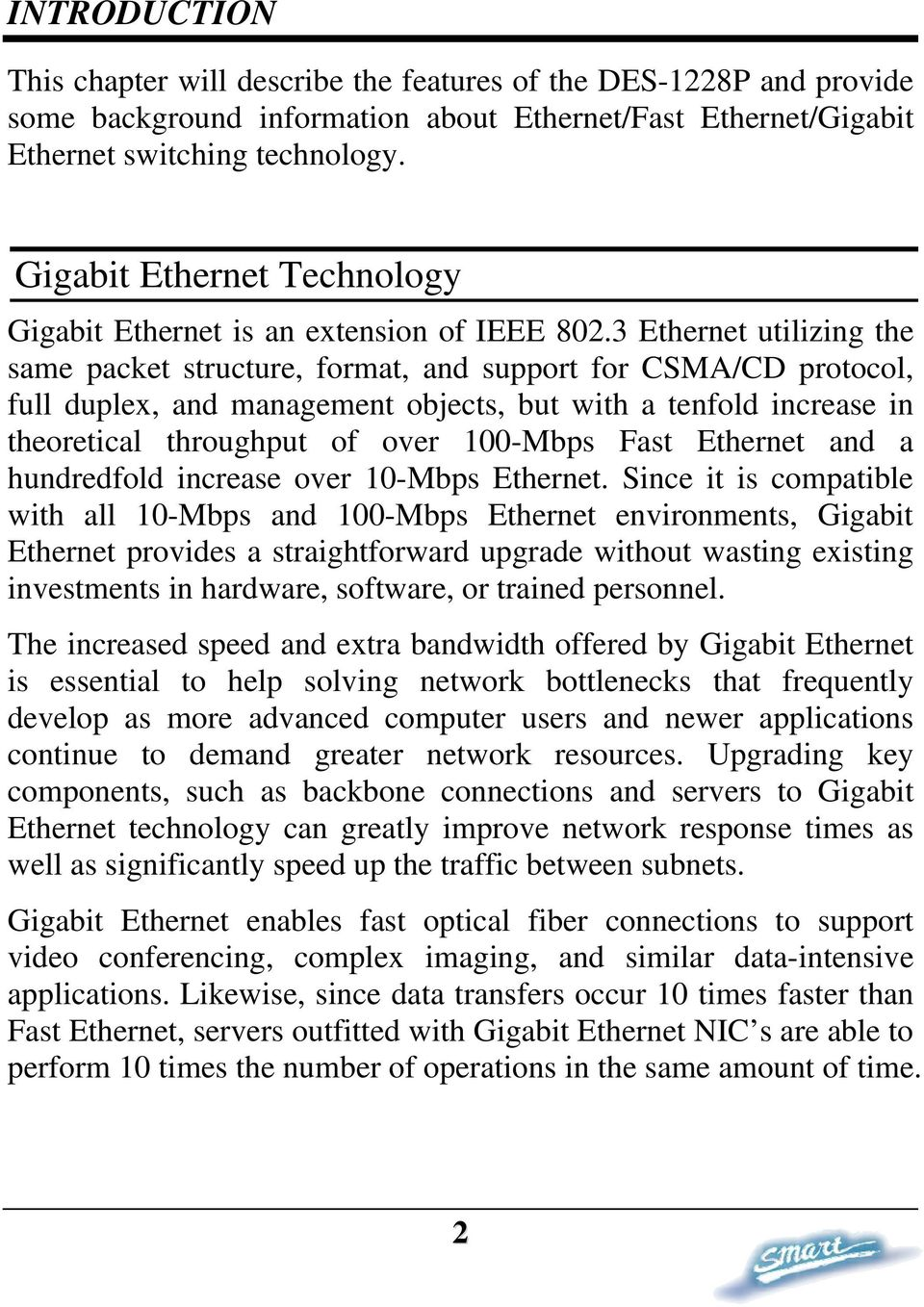 3 Ethernet utilizing the same packet structure, format, and support for CSMA/CD protocol, full duplex, and management objects, but with a tenfold increase in theoretical throughput of over 100-Mbps