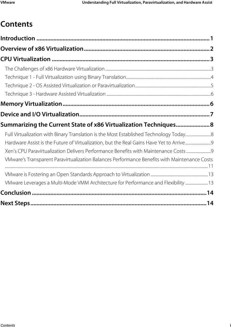 ..7 Summarizing the Current State of x86 Virtualization Techniques...8 Full Virtualization with Binary Translation is the Most Established Technology Today.