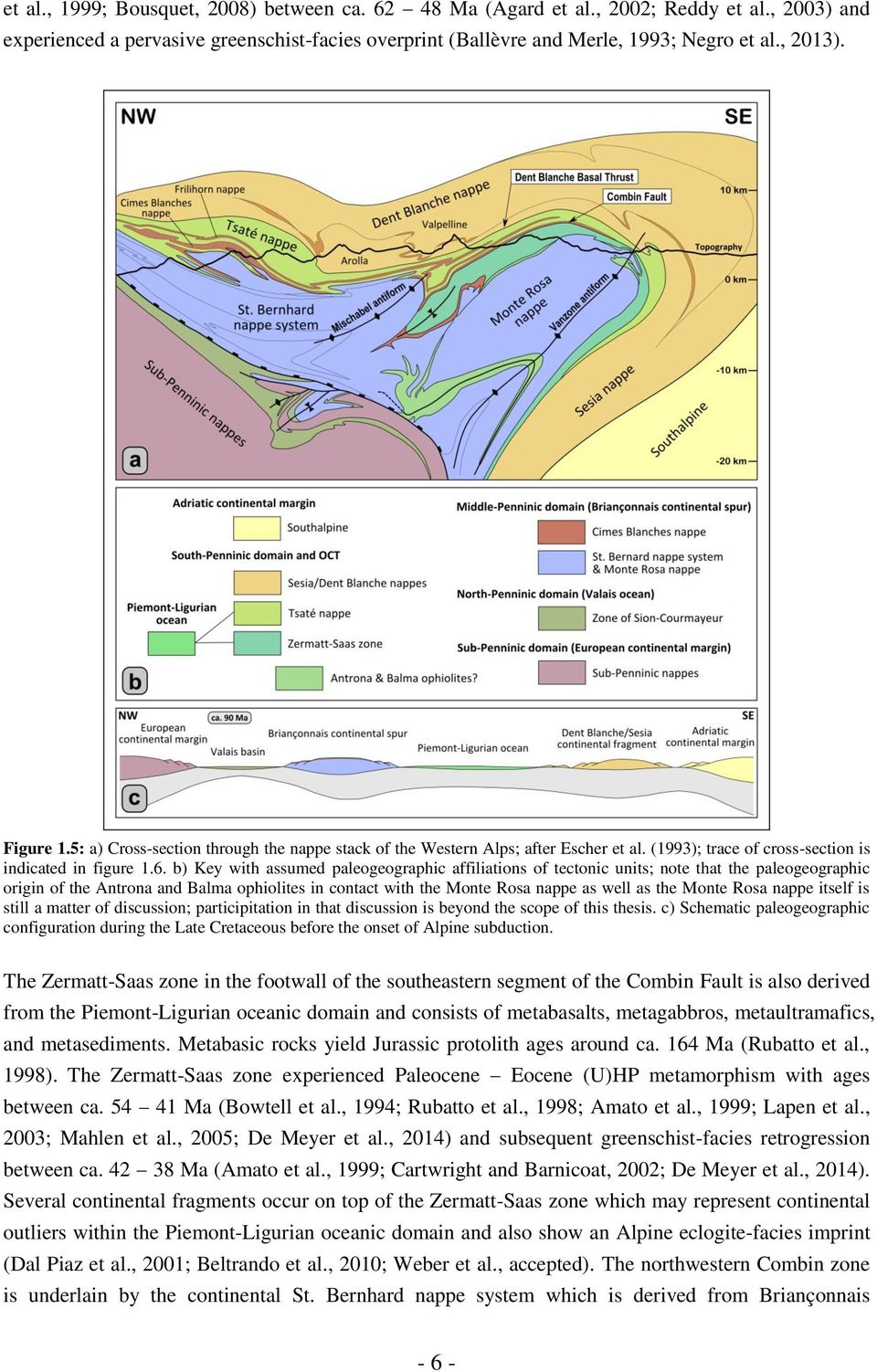 b) Key with assumed paleogeographic affiliations of tectonic units; note that the paleogeographic origin of the Antrona and Balma ophiolites in contact with the Monte Rosa nappe as well as the Monte