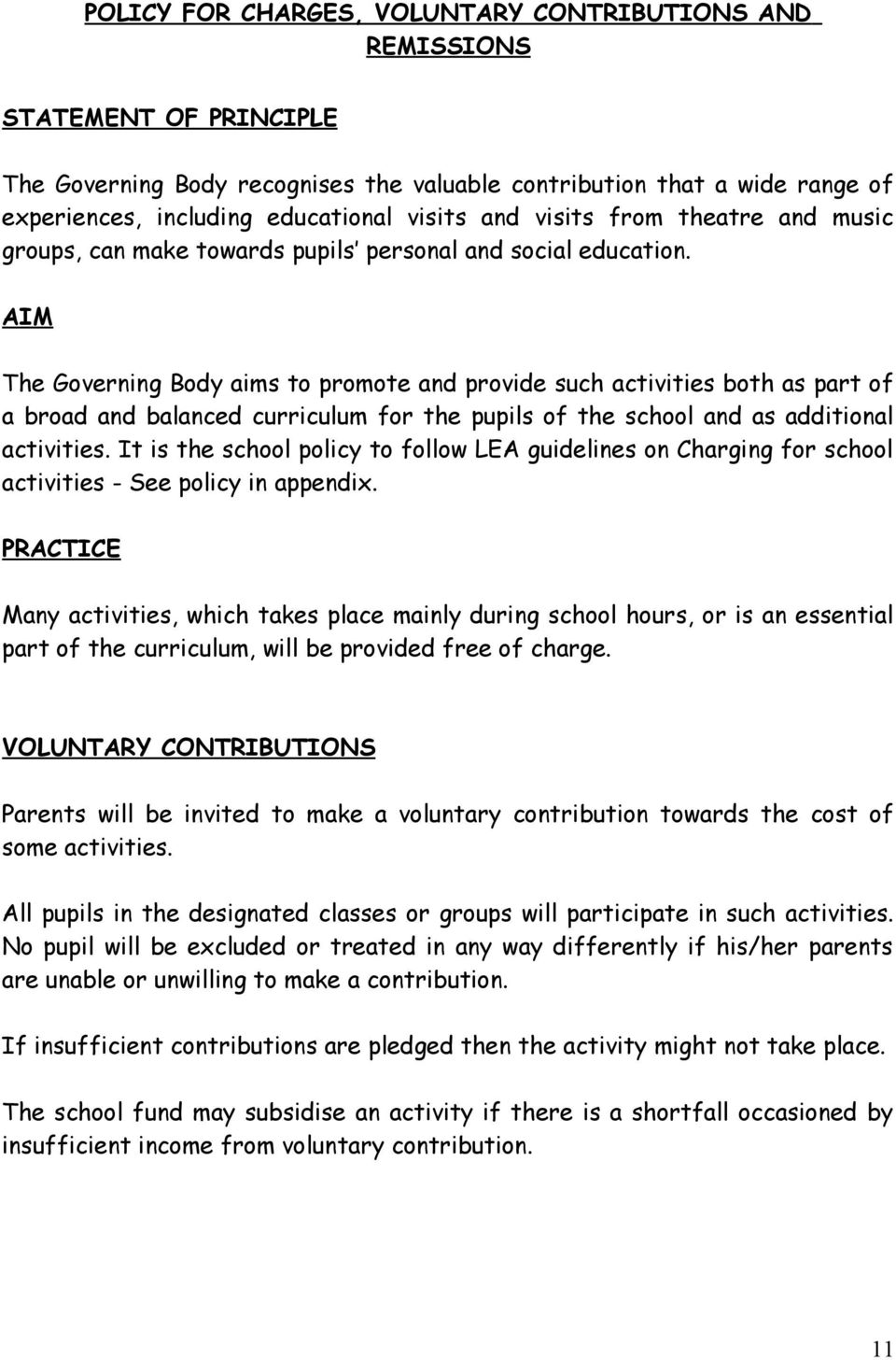 AIM The Governing Body aims to promote and provide such activities both as part of a broad and balanced curriculum for the pupils of the school and as additional activities.