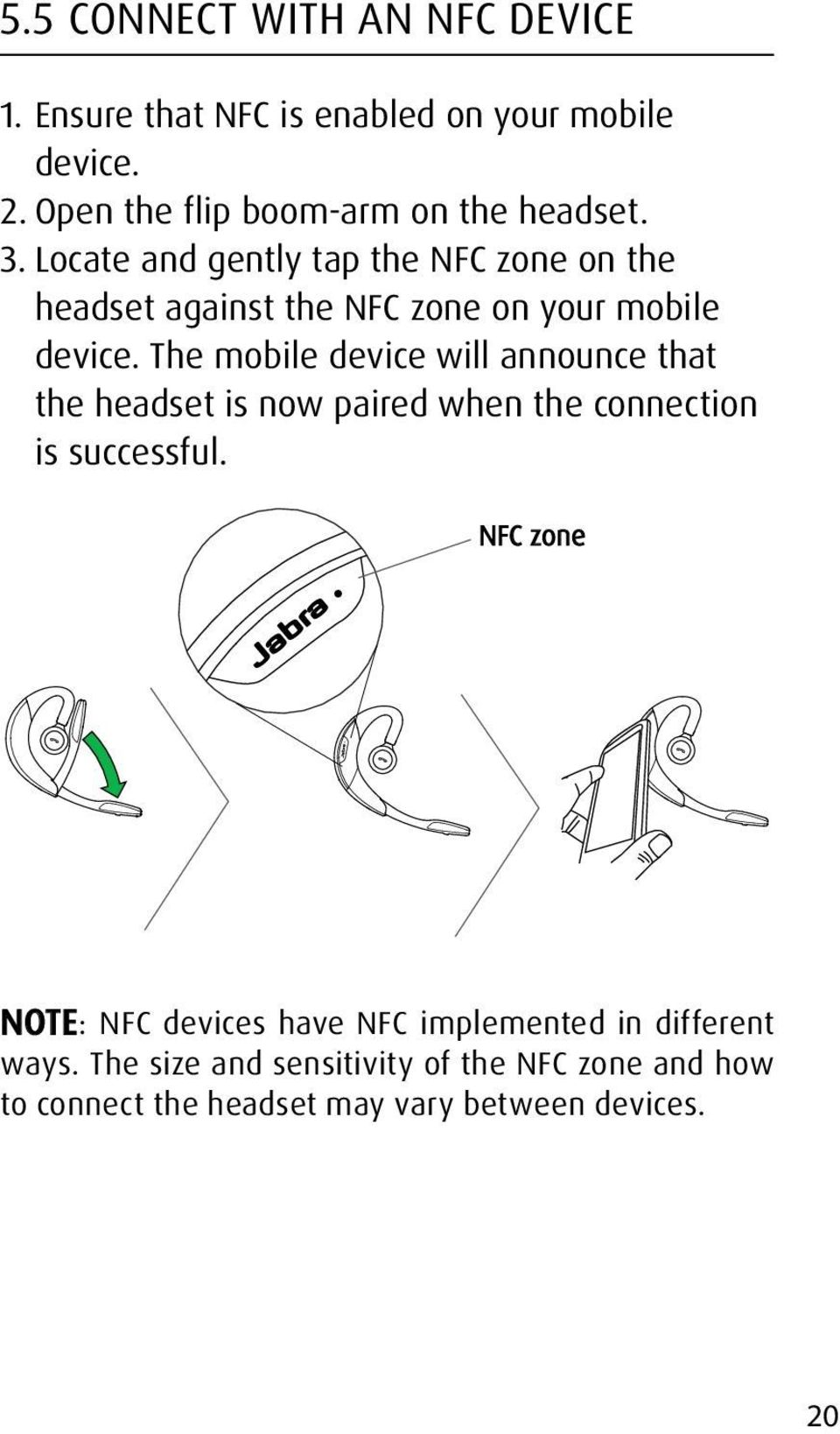Locate and gently tap the NFC zone on the headset against the NFC zone on your mobile device.