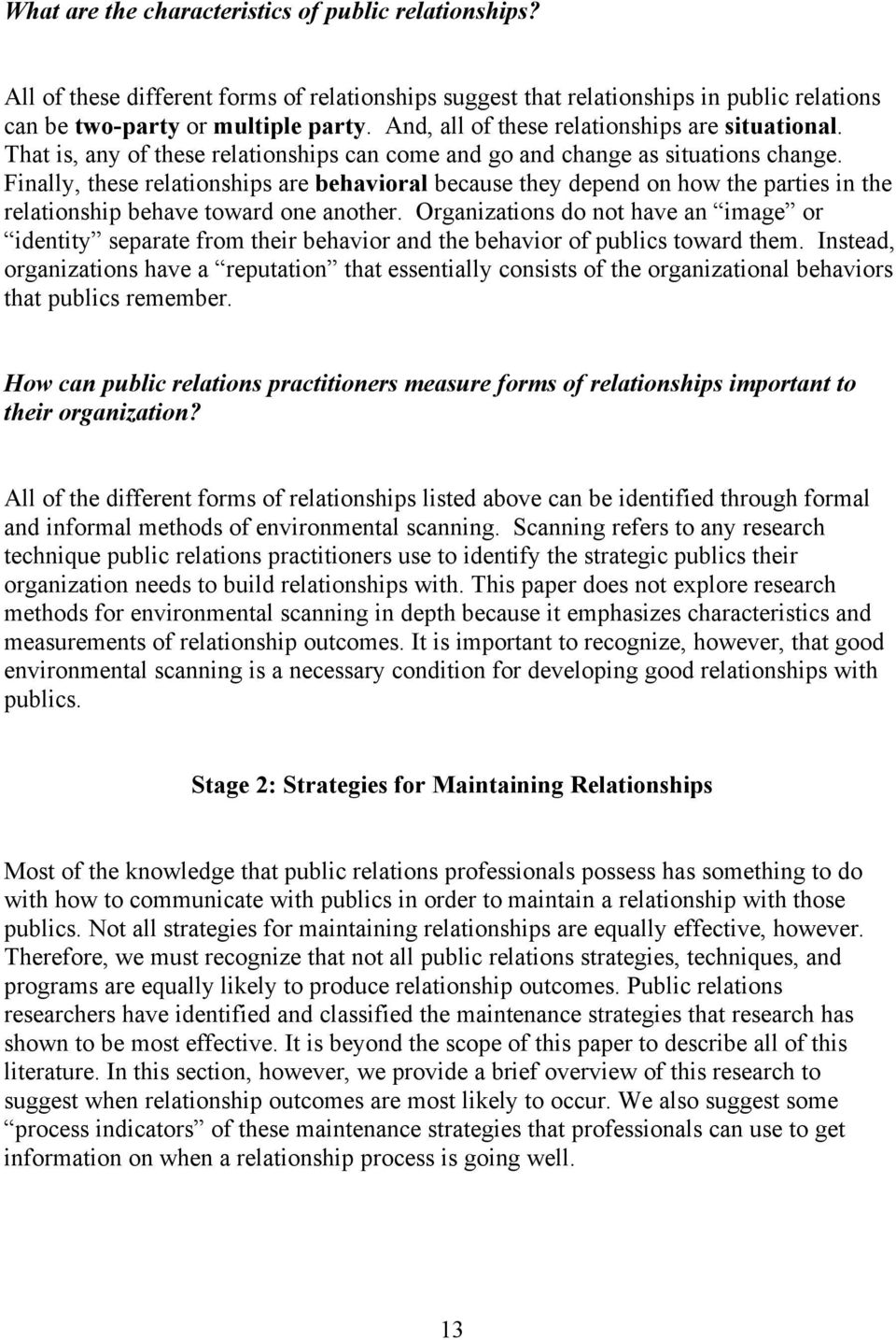 Finally, these relationships are behavioral because they depend on how the parties in the relationship behave toward one another.