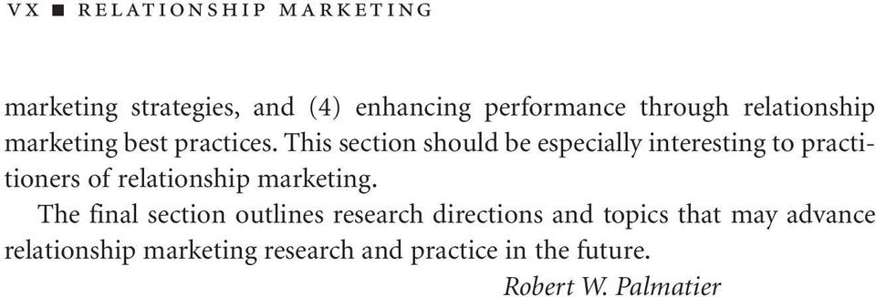 This section should be especially interesting to practitioners of relationship marketing.