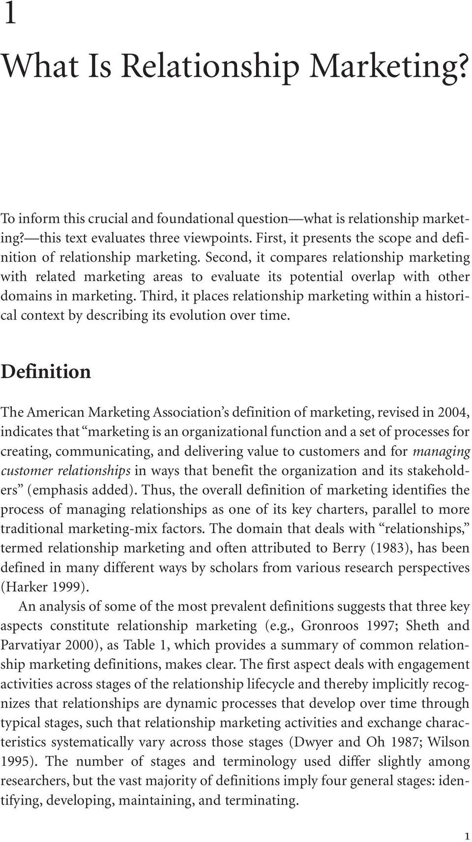 Second, it compares relationship marketing with related marketing areas to evaluate its potential overlap with other domains in marketing.