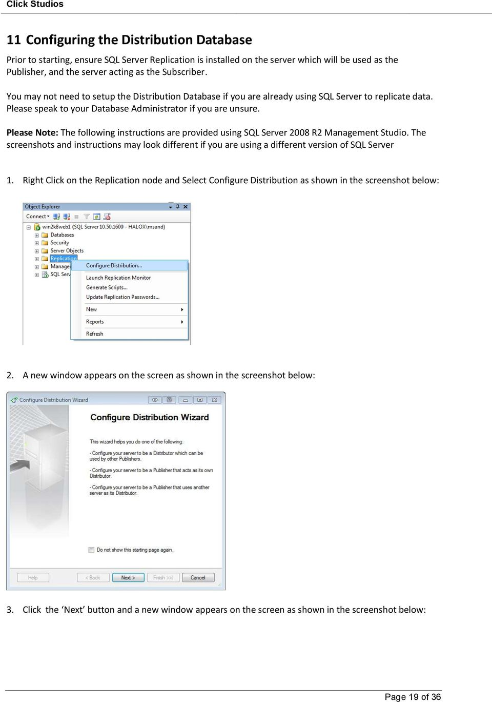 Please Note: The following instructions are provided using SQL Server 2008 R2 Management Studio.