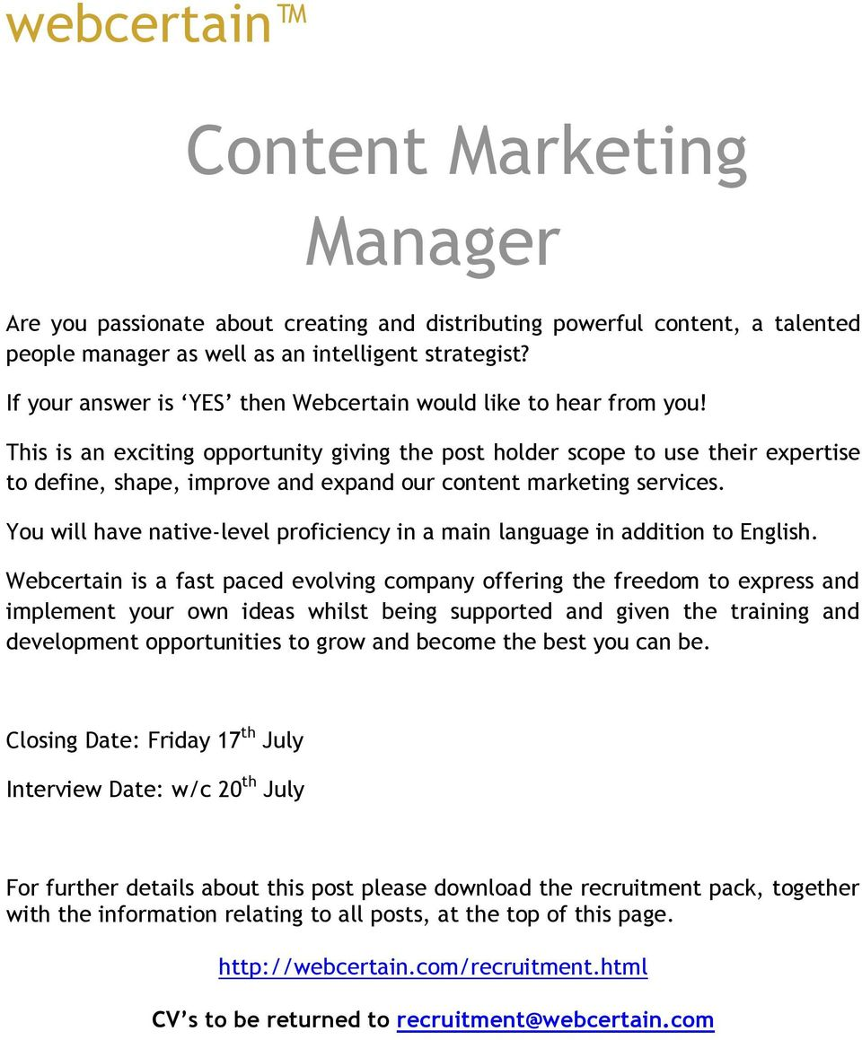 This is an exciting opportunity giving the post holder scope to use their expertise to define, shape, improve and expand our content marketing services.