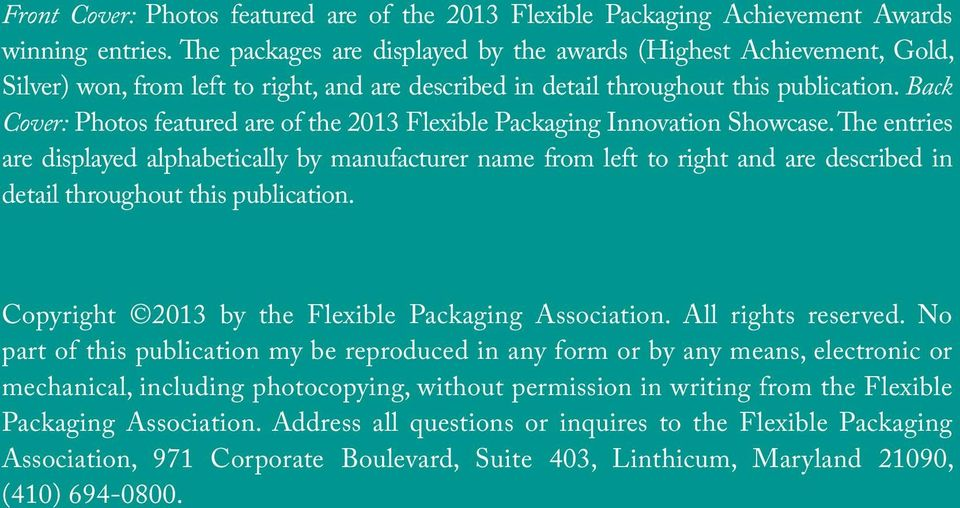 Back Cover: Photos featured are of the 2013 Flexible Packaging Innovation Showcase.