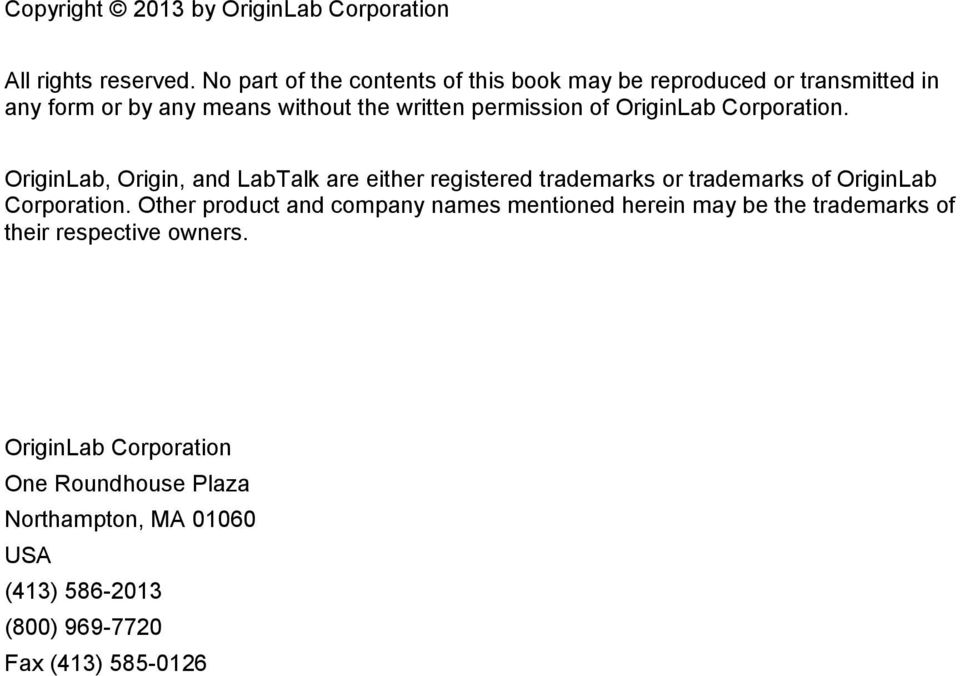 OriginLab Corporation. OriginLab, Origin, and LabTalk are either registered trademarks or trademarks of OriginLab Corporation.
