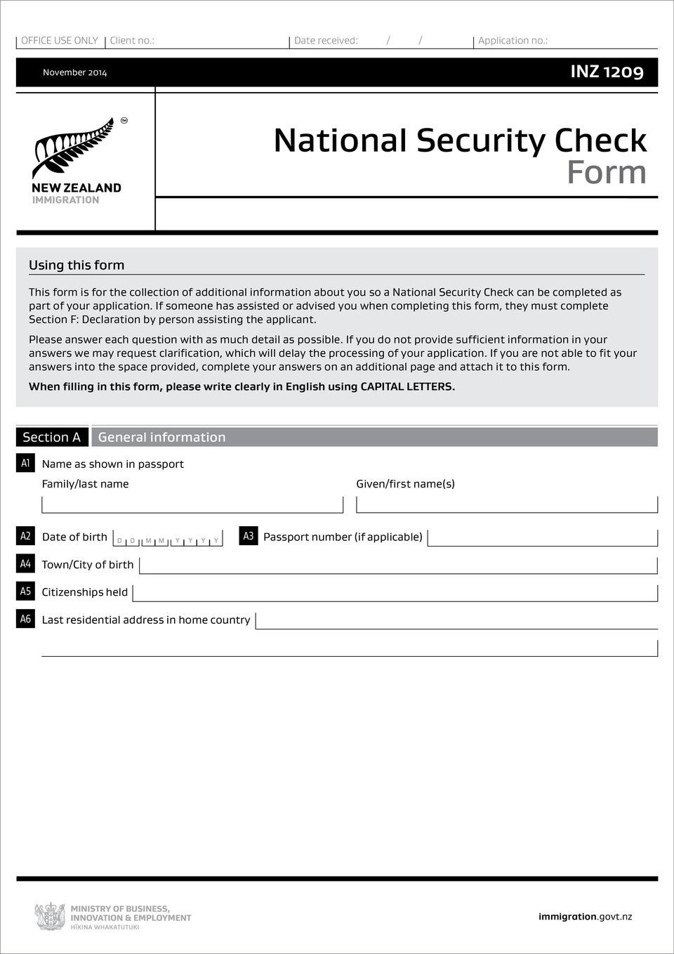 application. If someone has assisted or advised you when completing this form, they must complete Section F: Declaration by person assisting the applicant.