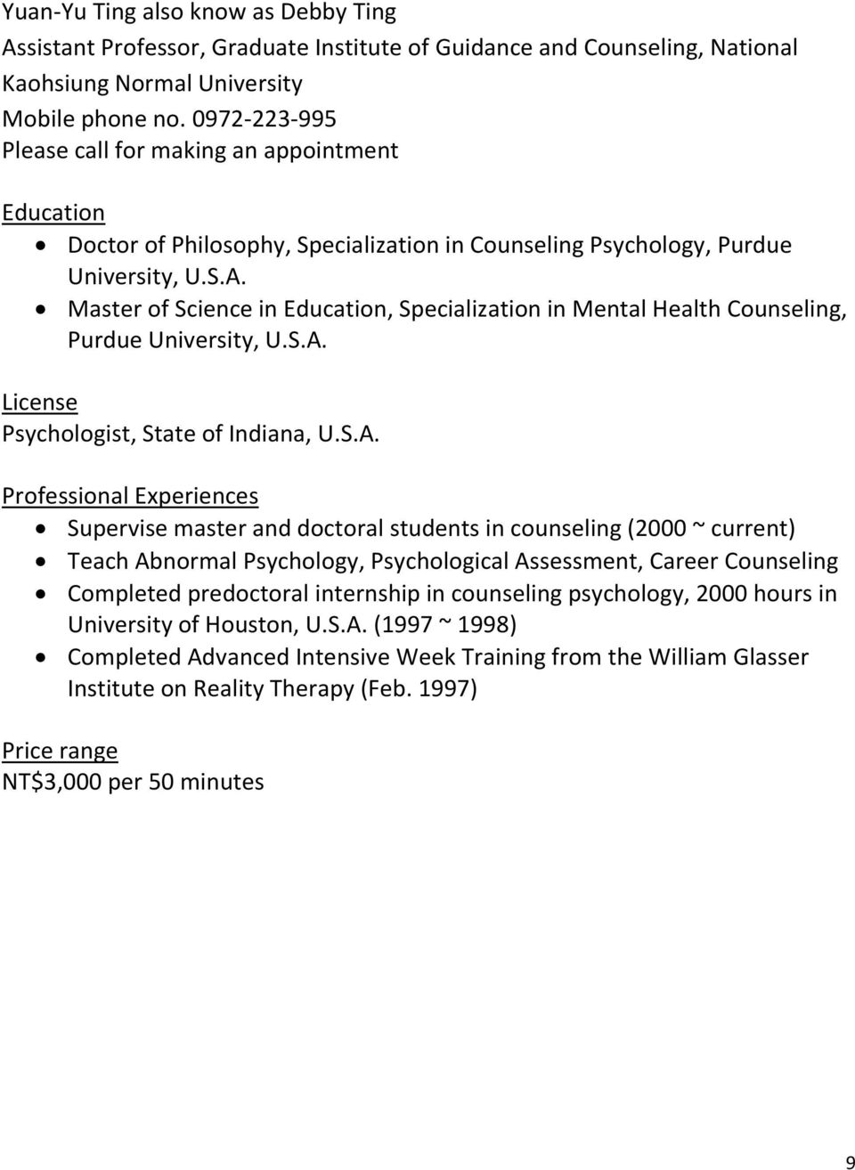 Master of Science in, Specialization in Mental Health Counseling, Purdue University, U.S.A.
