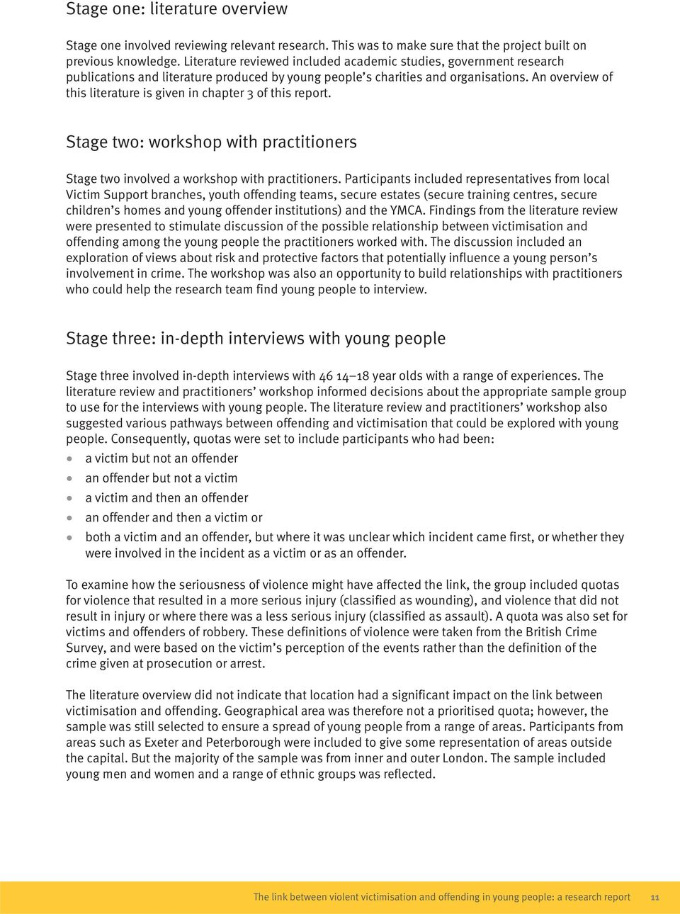 An overview of this literature is given in chapter 3 of this report. Stage two: workshop with practitioners Stage two involved a workshop with practitioners.