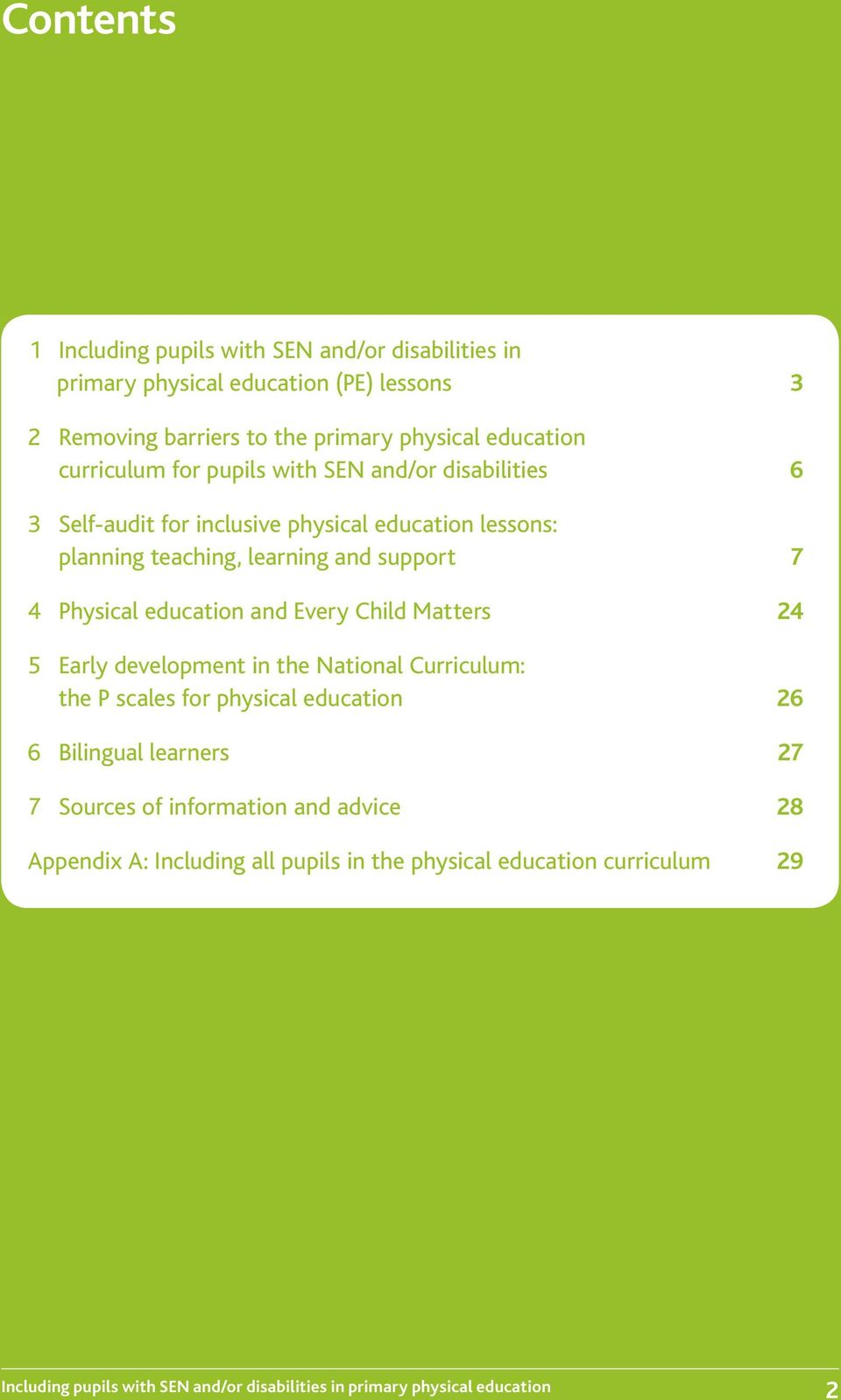 teaching, learning and support 7 4 Physical education and Every Child Matters 24 5 Early development in the National Curriculum: the P scales
