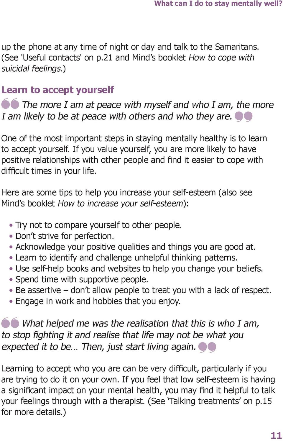 One of the most important steps in staying mentally healthy is to learn to accept yourself.