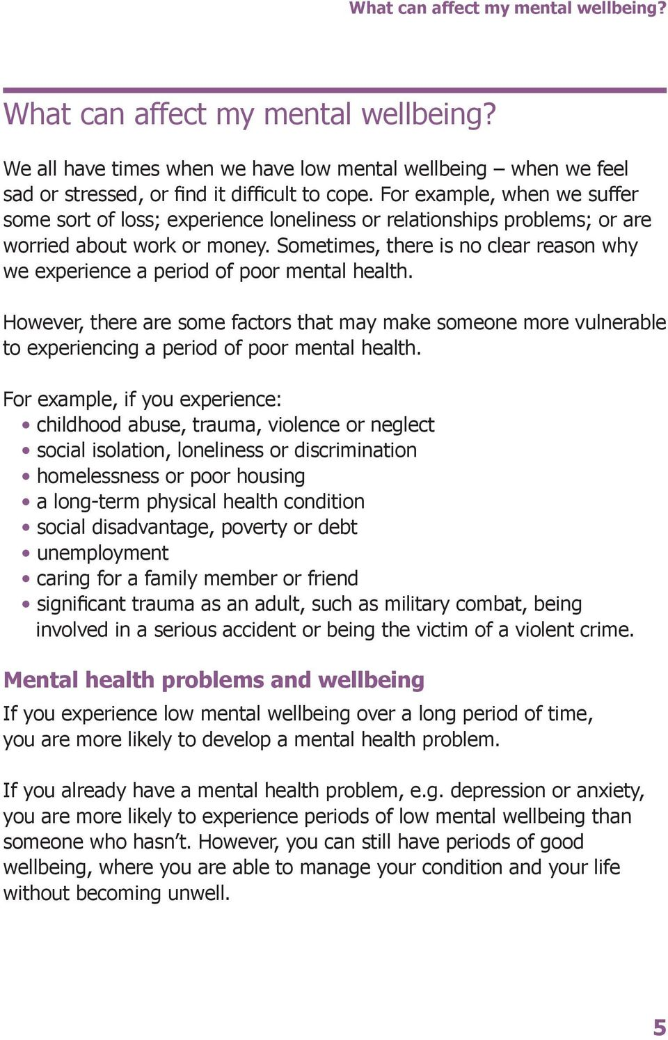 Sometimes, there is no clear reason why we experience a period of poor mental health.