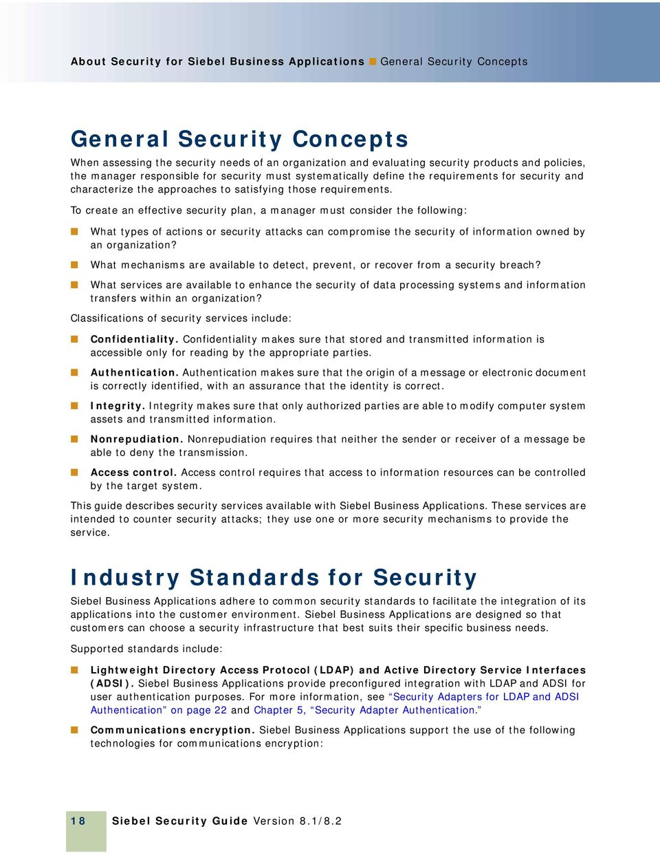 To create an effective security plan, a manager must consider the following: What types of actions or security attacks can compromise the security of information owned by an organization?