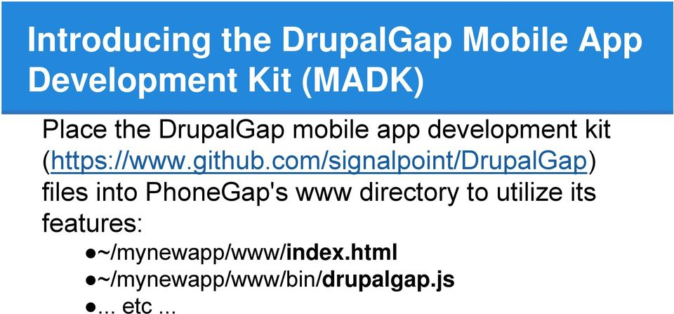 com/signalpoint/drupalgap) files into PhoneGap's www directory to