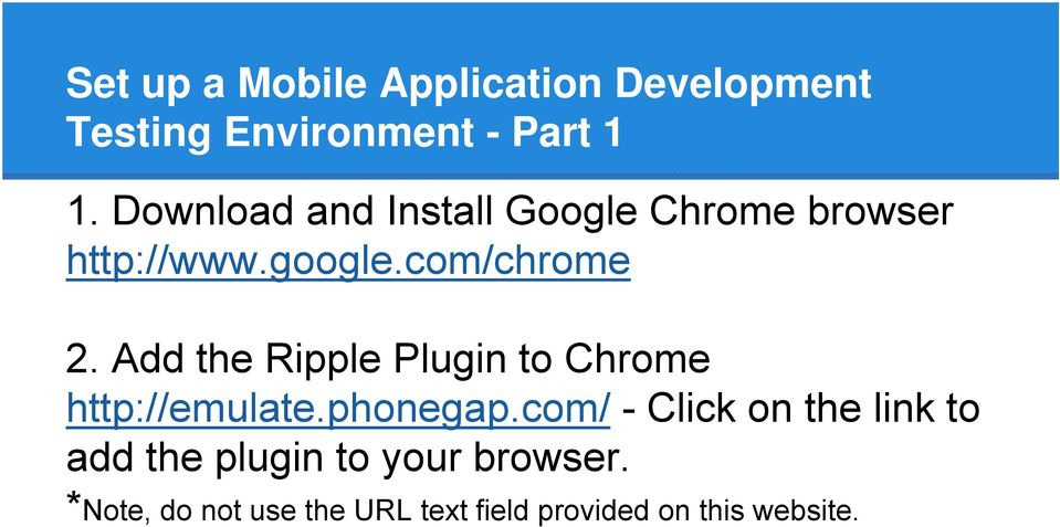 Add the Ripple Plugin to Chrome http://emulate.phonegap.