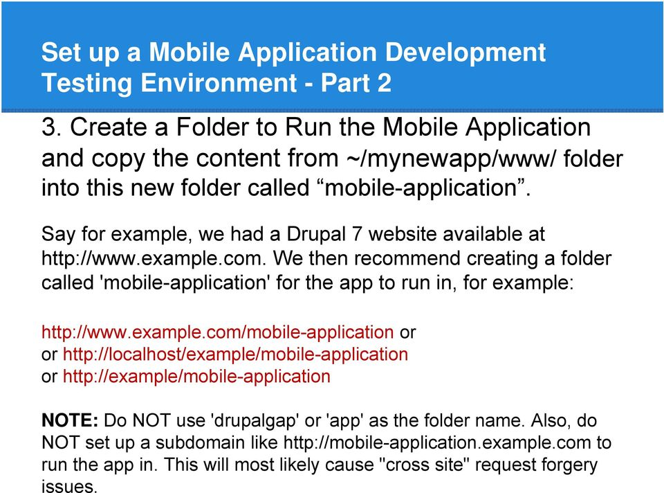 Say for example, we had a Drupal 7 website available at http://www.example.com.