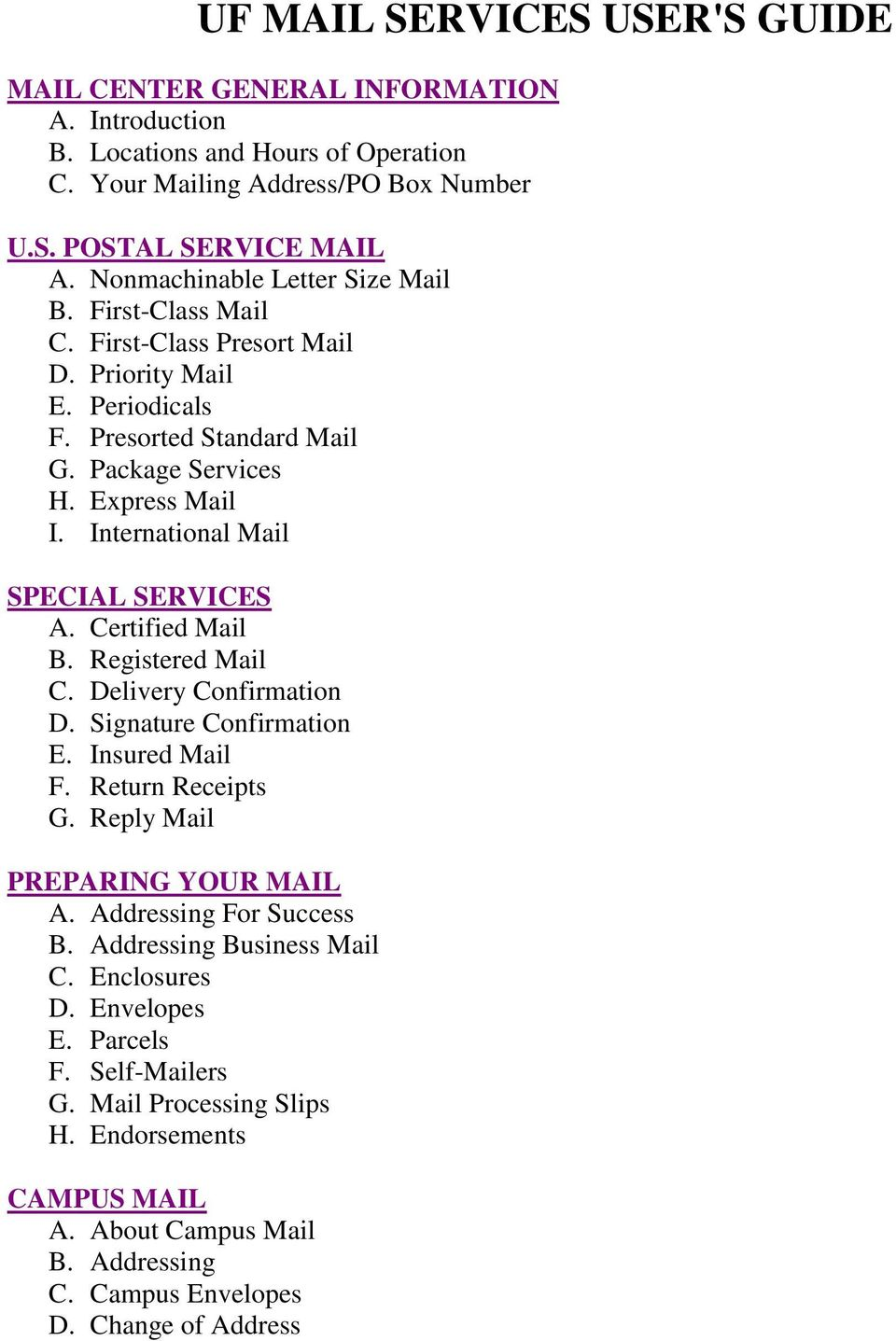 International Mail SPECIAL SERVICES A. Certified Mail B. Registered Mail C. Delivery Confirmation D. Signature Confirmation E. Insured Mail F. Return Receipts G. Reply Mail PREPARING YOUR MAIL A.
