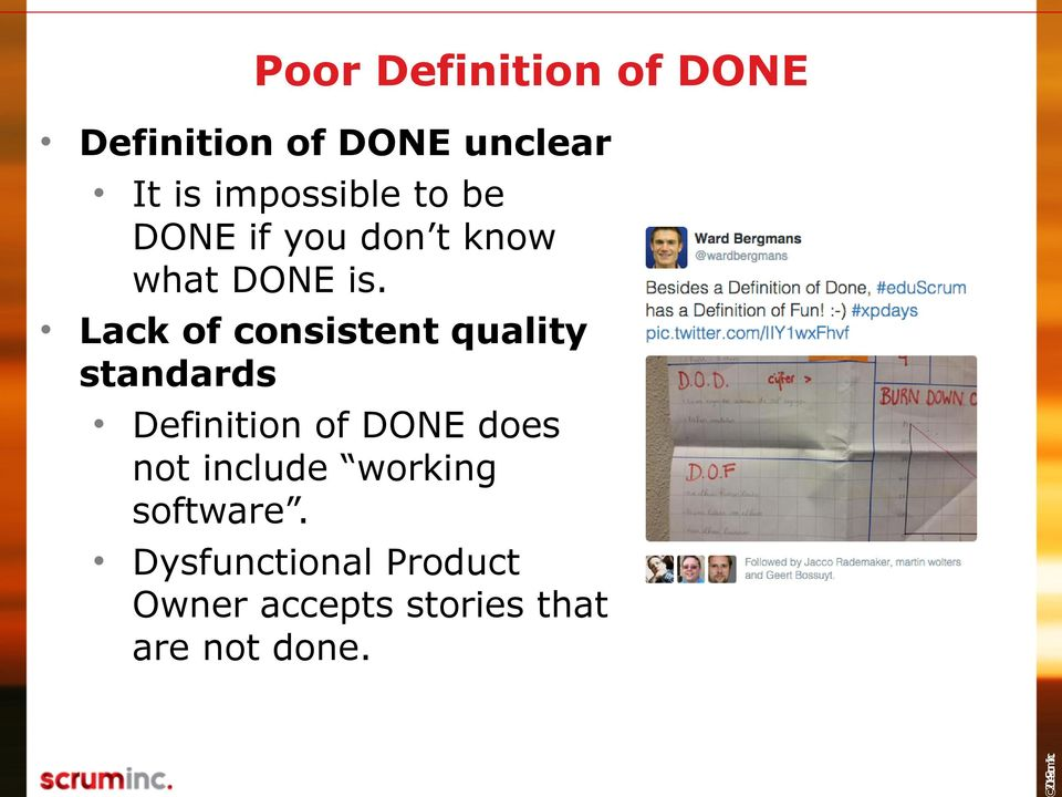 Lack of consistent quality standards Definition of DONE does not