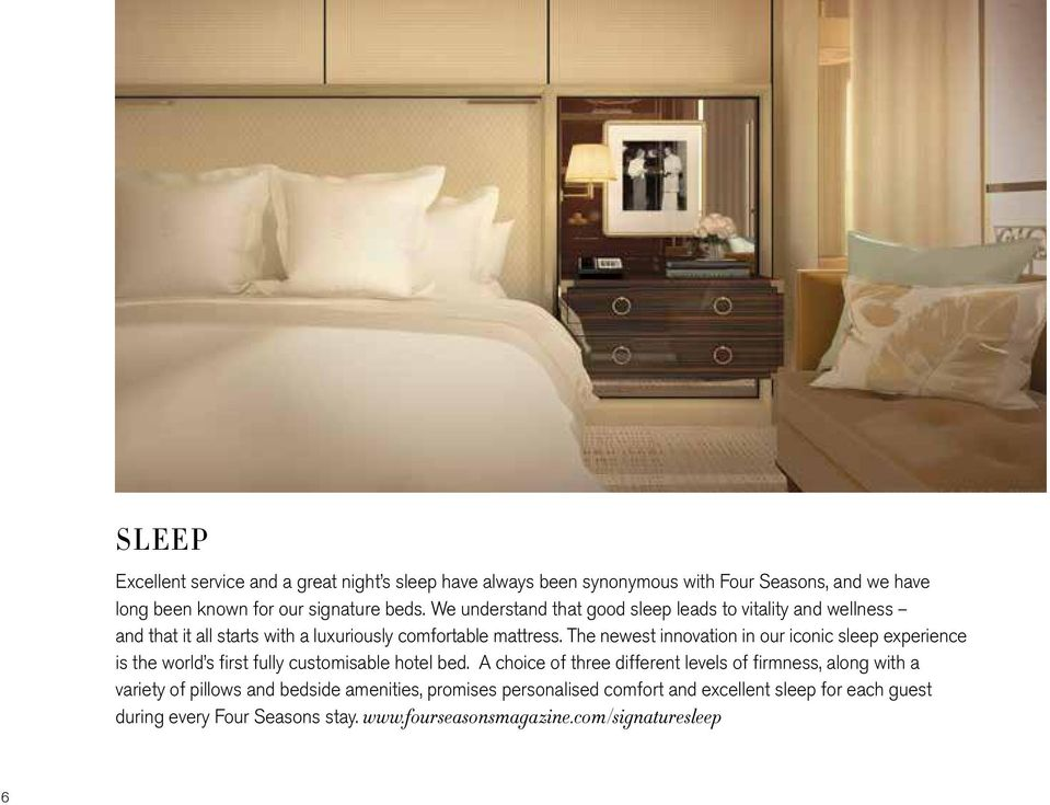 The newest innovation in our iconic sleep experience is the world s first fully customisable hotel bed.