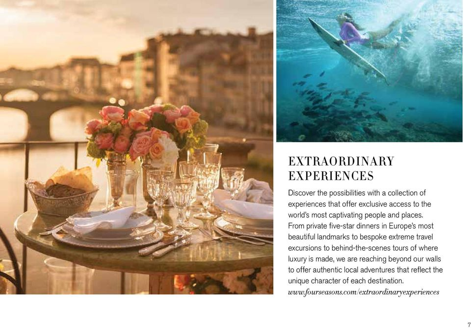 From private five-star dinners in Europe s most beautiful landmarks to bespoke extreme travel excursions to