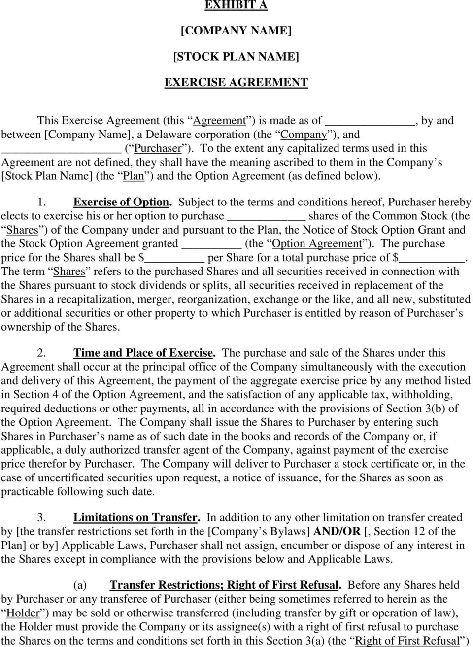 To the extent any capitalized terms used in this Agreement are not defined, they shall have the meaning ascribed to them in the Company s [Stock Plan Name] (the Plan ) and the Option Agreement (as