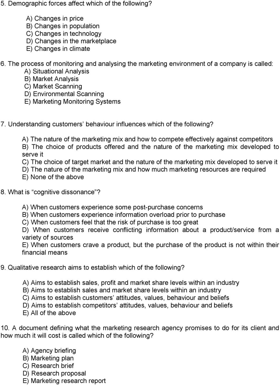 Monitoring Systems 7. Understanding customers behaviour influences which of the following?
