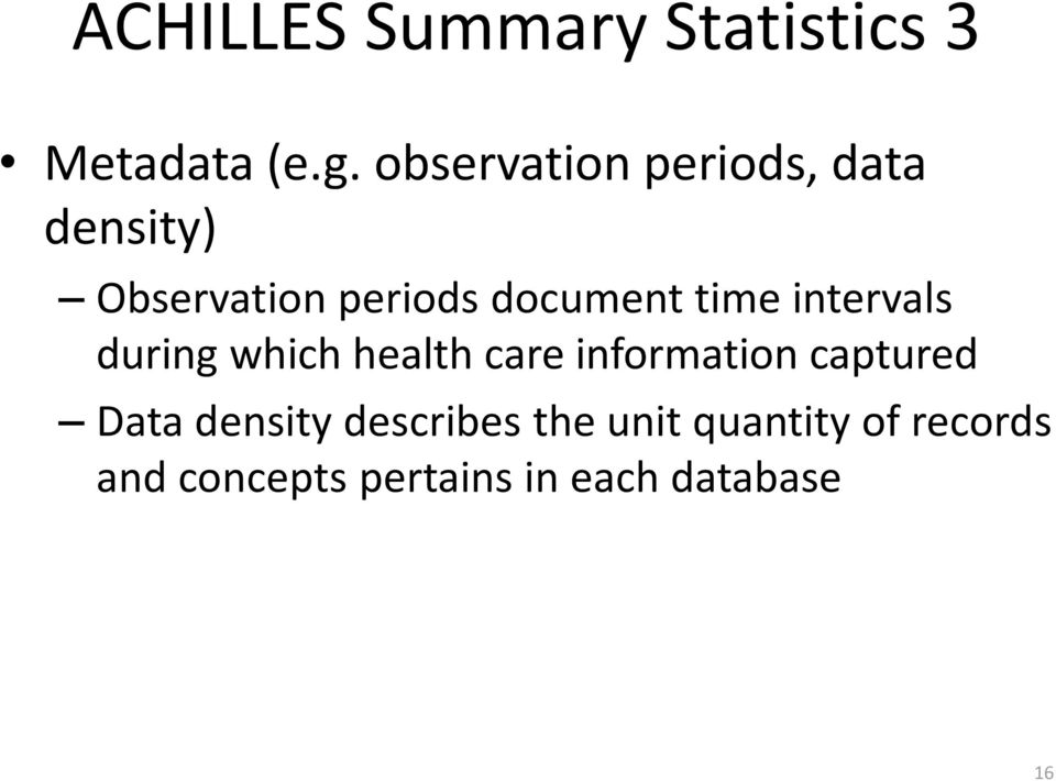 time intervals during which health care information captured Data