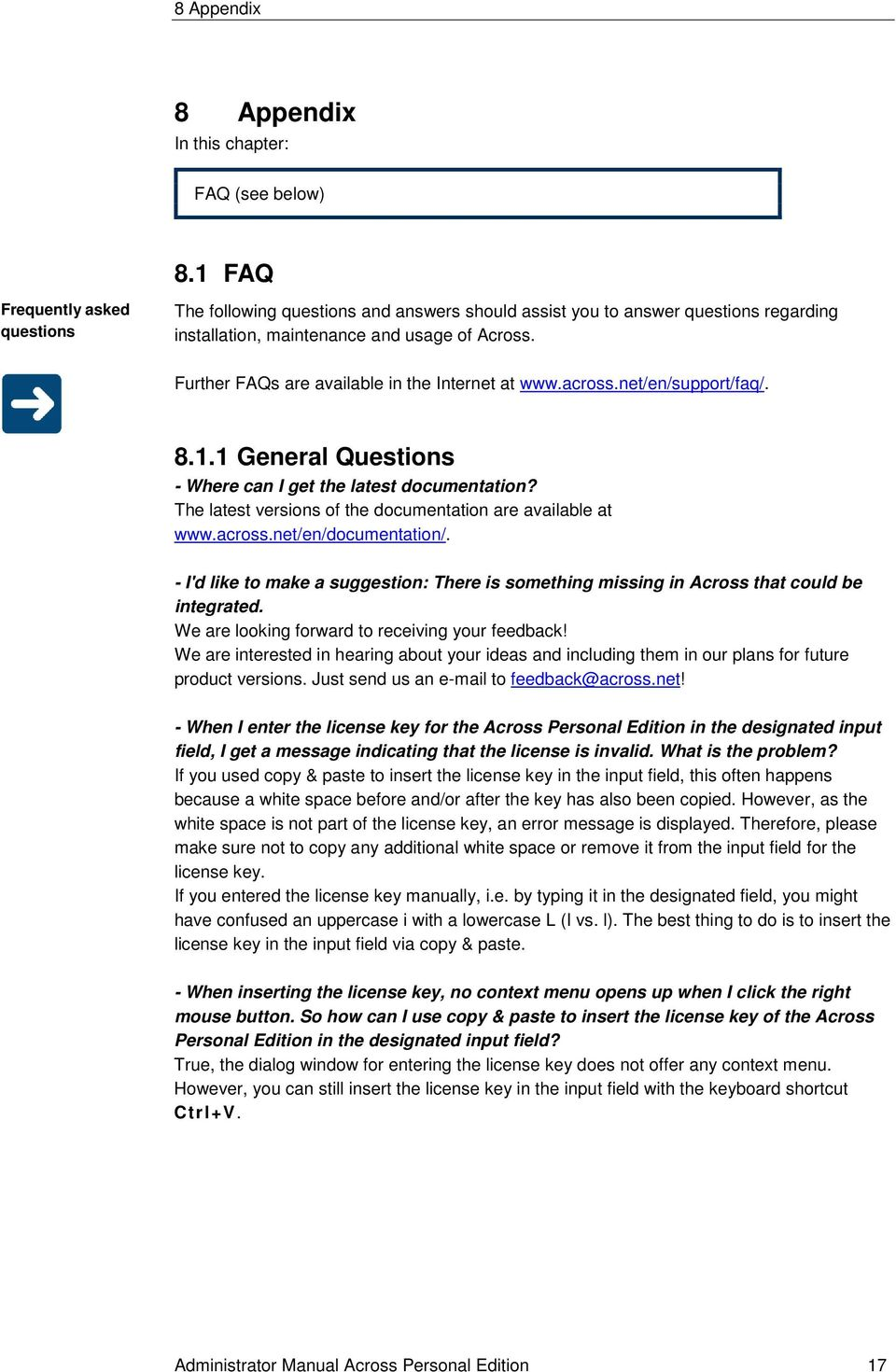 Further FAQs are available in the Internet at www.across.net/en/support/faq/. 8.1.1 General Questions - Where can I get the latest documentation?