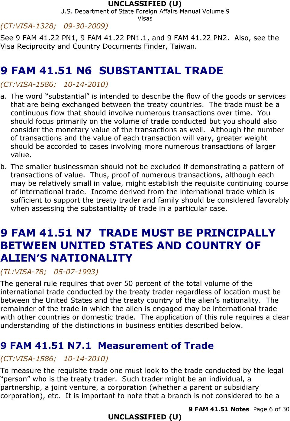 The trade must be a continuous flow that should involve numerous transactions over time.