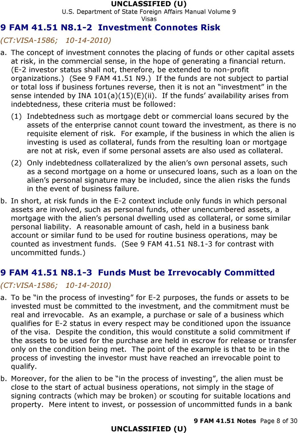 (E-2 investor status shall not, therefore, be extended to non-profit organizations.) (See 9 FAM 41.51 N9.