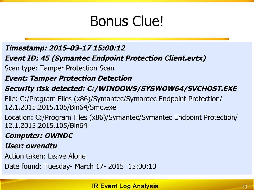 EXE File: C:/Program Files (x86)/symantec/symantec Endpoint Protection/ 12.1.2015.2015.105/Bin64/Smc.