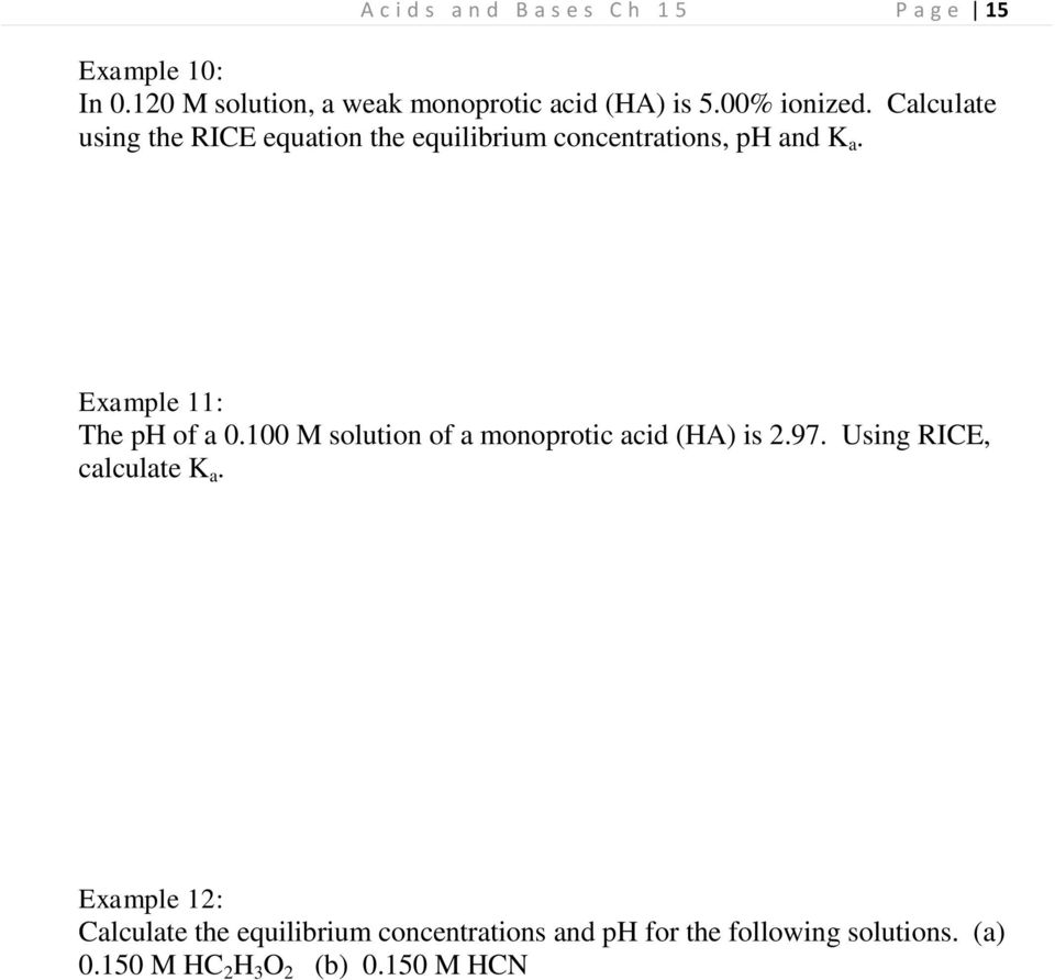Calculate using the RICE equation the equilibrium concentrations, ph and K a. Example 11: The ph of a 0.
