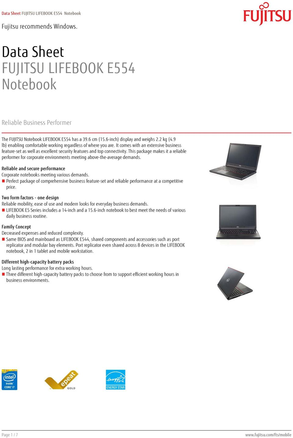 This package makes it a reliable performer for corporate environments meeting above-the-average demands. Reliable and secure performance Corporate notebooks meeting various demands.