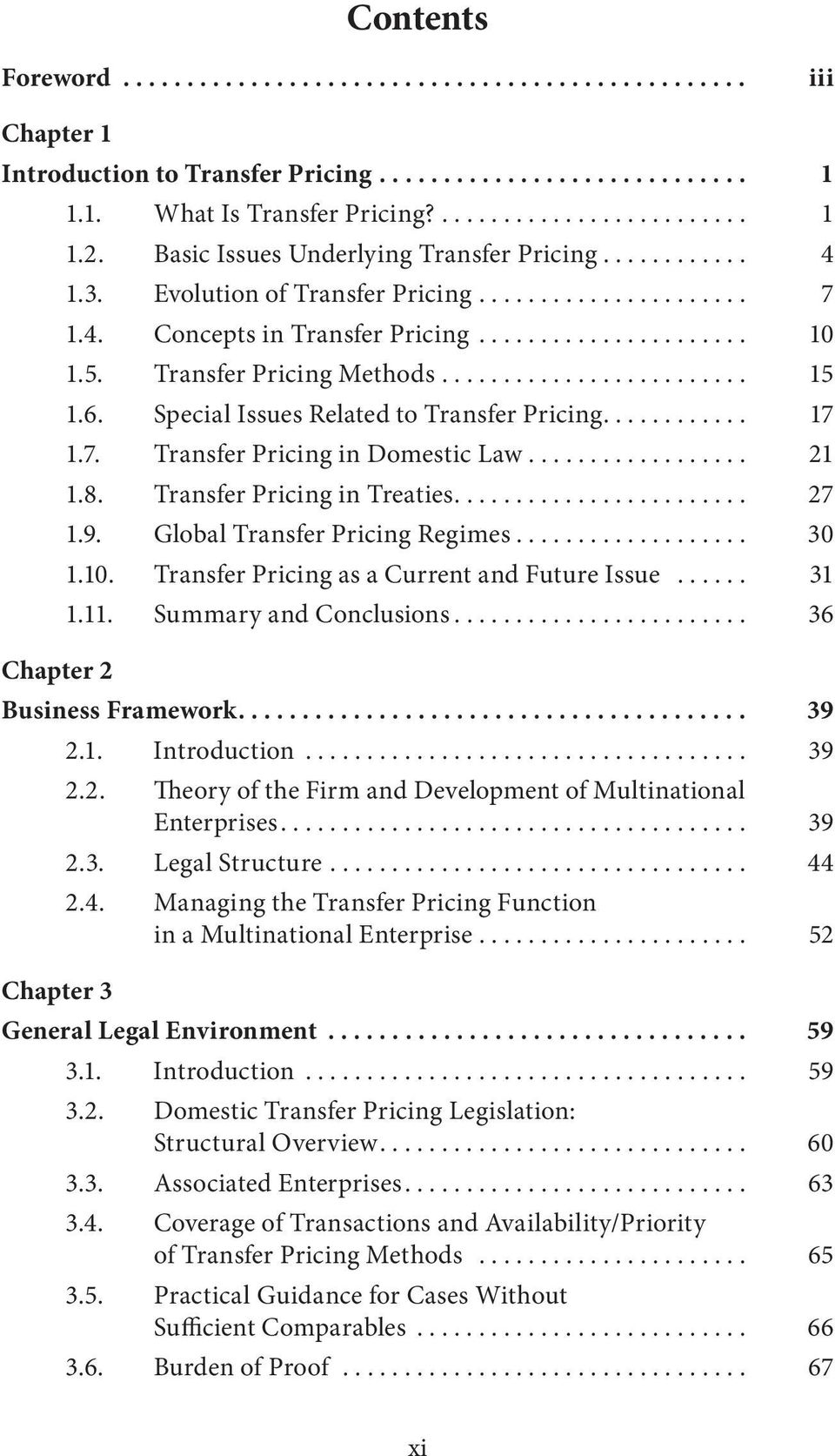 Transfer Pricing in Treaties.... 27 1.9. Global Transfer Pricing Regimes... 30 1.10. Transfer Pricing as a Current and Future Issue... 31 1.11. Summary and Conclusions.