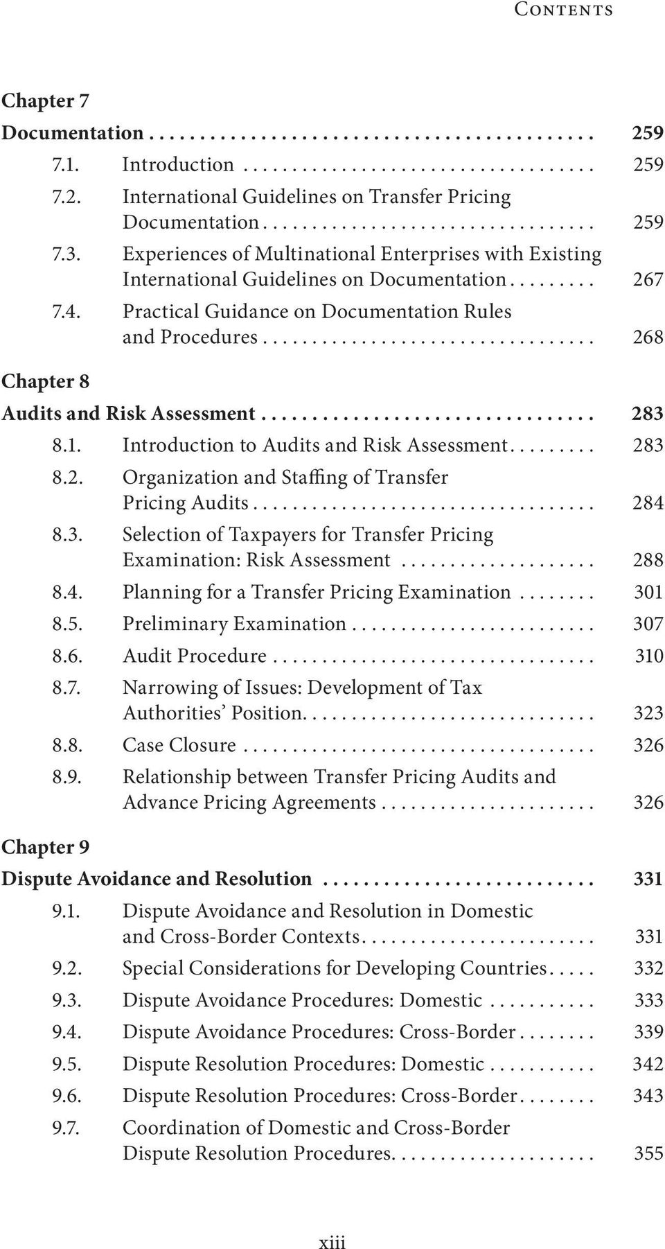 ................................. 268 Chapter 8 Audits and Risk Assessment... 283 8.1. Introduction to Audits and Risk Assessment.... 283 8.2. Organization and Staffing of Transfer Pricing Audits.